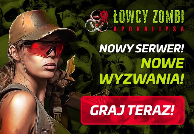 Łowcy Zombi – nowy serwer i nowe wyzwania!